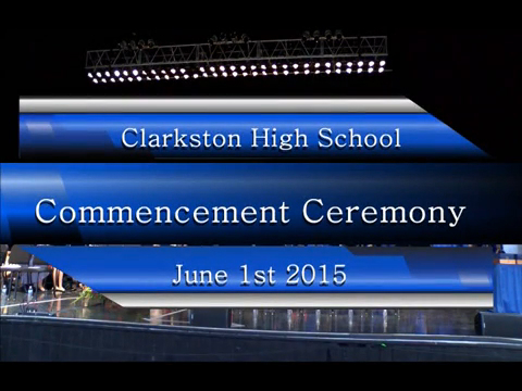 Clarkston High School 2015 Graduation Ceremony